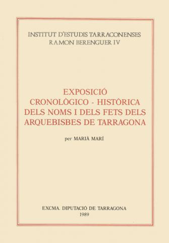 Exposició cronològico-històrica dels noms i dels fets dels arquebisbes de Tarragona (Llibre I)