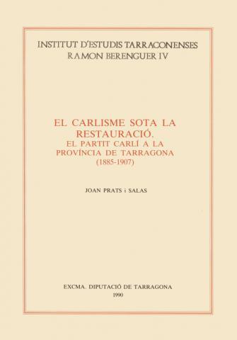 El Carlisme sota la Restauració: El partit carlí a la província de Tarragona (1885-1907)