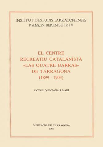 """El Centre Recreatiu Catalanista """"Las Quatre Barras"""" de Tarragona (1899-1903)"""