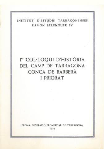 1er. Col·loqui d'Història del Camp de Tarragona, Conca de Barberà i Priorat