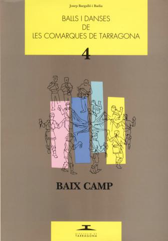 Balls i danses de les comarques de Tarragona. Vol. IV. Baix Camp