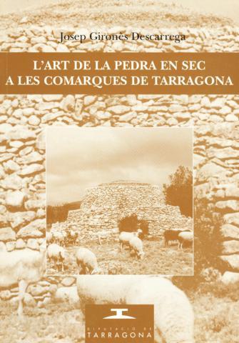 L'art de la pedra en sec a les comarques de Tarragona