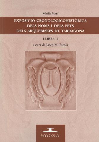 Exposició cronològico-històrica dels noms i dels fets dels arquebisbes de Tarragona (Llibre II)