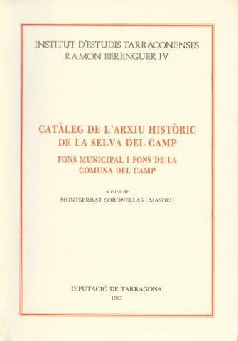 Catàleg de l'Arxiu Històric de la Selva del Camp: Fons Municipal i fons de la Comuna del Camp