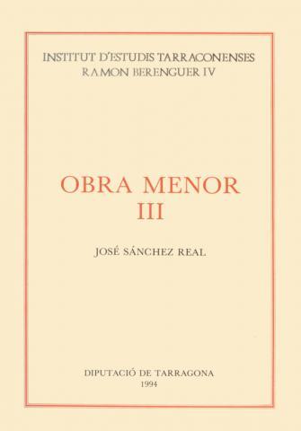 Obra Menor III: Artículos históricos publicados en la prensa de Tarragona (1979-1988)