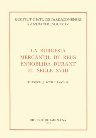 La burgesia mercantil de Reus ennoblida durant el s.XVIII