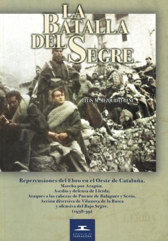 La Batalla del Segre (1938-39): Repercusiones del Ebro en el oeste de Cataluña.