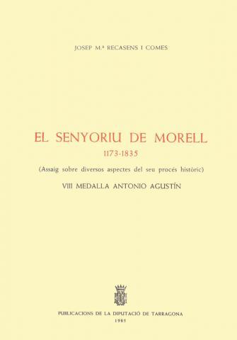 El senyoriu de Morell 1173-1835 (Assaig sobre diversos aspectes del seu procés històric)