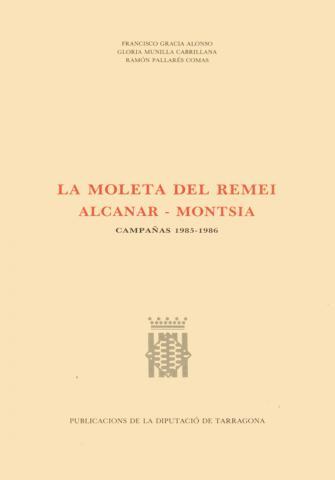 La Moleta del Remei. Alcanar-Montsià. Campañas 1985-1986