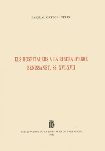 Els Hospitalers a la Ribera d'Ebre: Benissanet s. XVI-XVII