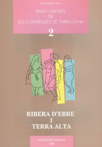Balls i danses de les comarques de Tarragona. Vol. II. Ribera d'Ebre i Terra Alta