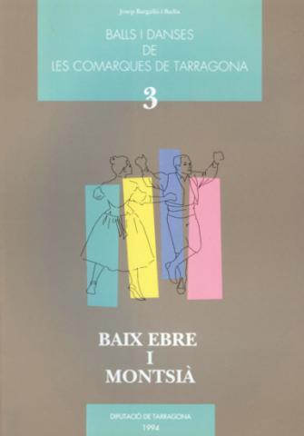 Balls i danses de les comarques de Tarragona. Vol. III. Baix Ebre i Montsia