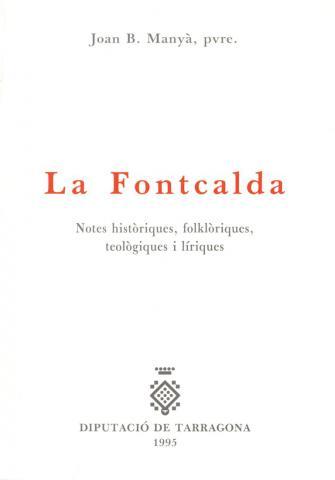 La Fontcalda. Notes històriques folklòriques teològiques i líriques
