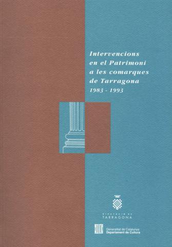 Intervencions en el Patrimoni de les comarques de Tarragona. 1983-1993