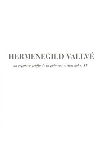Hermenegild Vallvé: un reporter gràfic de la primera meitat del s.XX