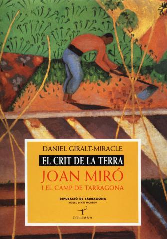 El crit de la terra. Joan Miró i el Camp de Tarragona