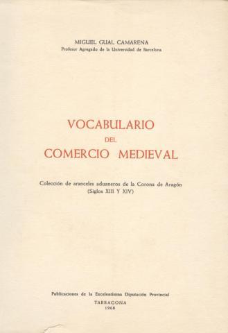Vocabulario del comercio medieval: colección de aranceles aduaneros de la Corona de Aragón: siglos