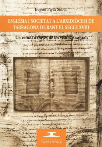 Esglèsia i societat a l'Arxidiòcesi de Tarragona durant el segle XVIII