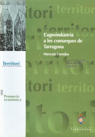 L'agroindústria a les comarques de Tarragona: mercats i rendes