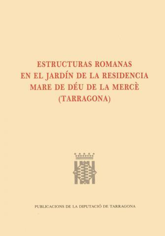 Estructuras romanas en el jardín de la Residència de la Mare de Déu de la Mercè (Tarragona)