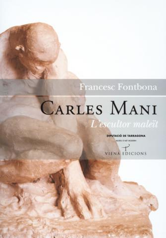 Carles Mani. L'escultor maleït