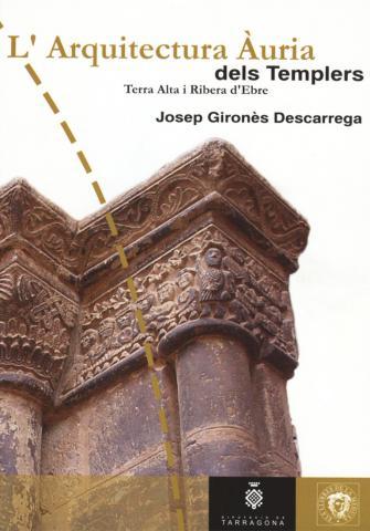 L'arquitectura àuria dels Templers. Terra Alta i Ribera d'Ebre