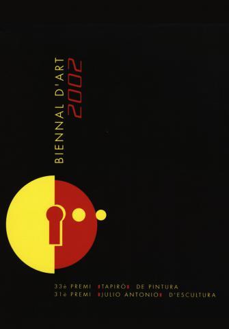 Biennal d'Art 2002: XXX Premi Tapiró de Pintura. XXXI Premi Julio Antonio d'Escultura