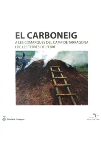 El carboneig a les comarques del Camp de Tarragona i de les Terres de l'Ebre