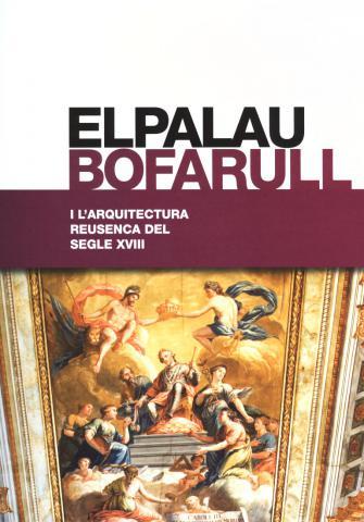 El Palau Bofarull i l'arquitectura reusenca del s.XVIII