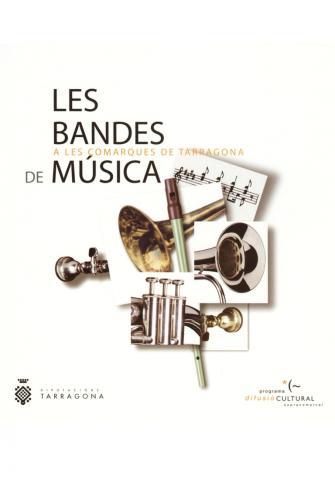 Les bandes de música a les comarques de Tarragona