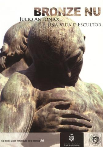 Bronze nu. Julio Antonio: una vida d'escultor