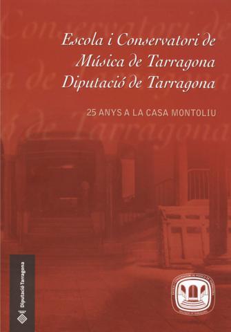 Escola i Conservatori de Música de Tarragona. Diputació de Tarragona. 25 anys a la Casa Montoliu