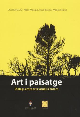 Art i paisatge. Diàlegs entre arts visuals i entorn