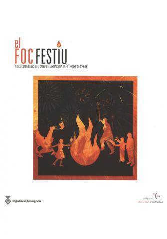 El foc festiu a les comarques del Camp de Tarragona i les Terres de l'Ebre