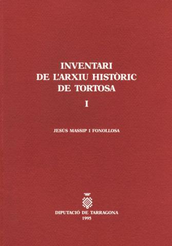 Inventari de l'Arxiu Històric de Tortosa I