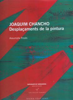 Joaquim Chancho. Desplaçaments de la pintura