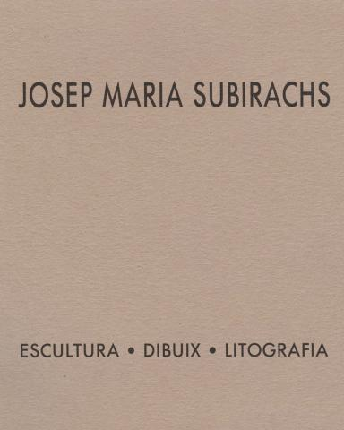 Josep Maria Subirachs. Escultura. Dibuix. Litografia.