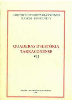 Quaderns d'Història Tarraconense VII