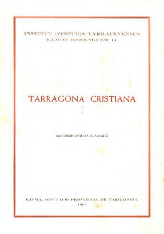 Tarragona Cristiana I: historia del arzobispado de Tarragona y del territorio de su provincia (Catalunya La Nueva)