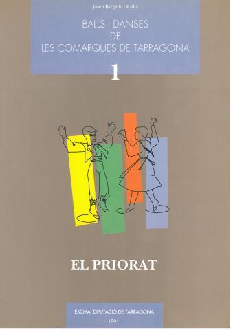Balls i danses de les comarques de Tarragona. Vol. I. Priorat