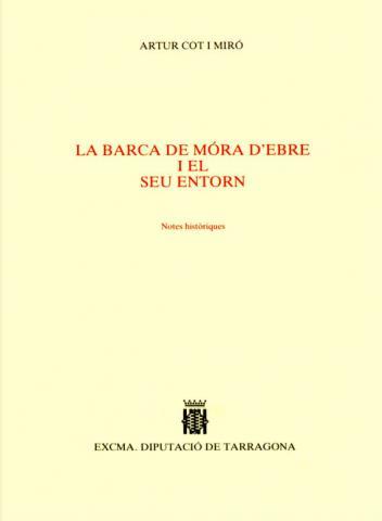 La Barca de Móra d'Ebre i el seu entorn: notes històriques