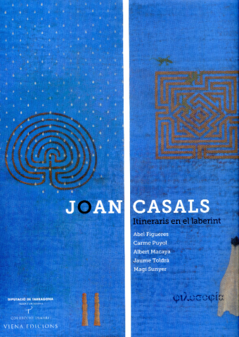 Joan Casals. Itineraris en el laberint
