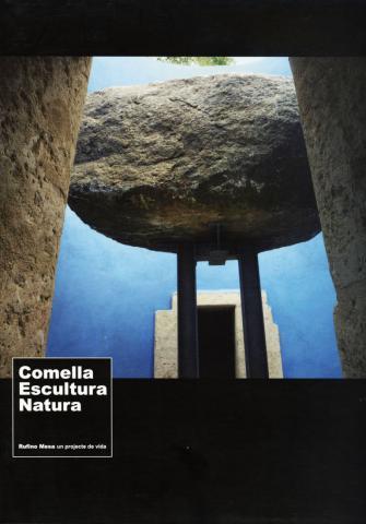 Comella Escultura Natura. Rufino Mesa, un projecte de vida