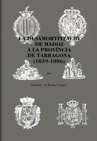 La desamortització de Madoz a la província de Tarragona (1859-1886)