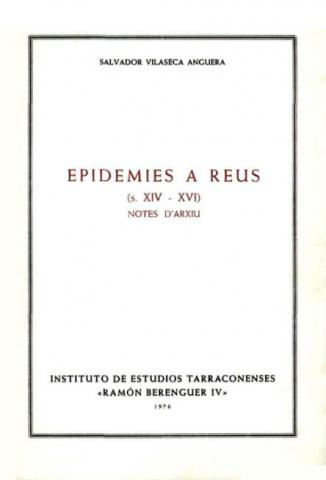 Epidèmies a Reus: S. XIV-XVI: notes d'arxiu