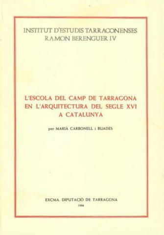 Escola del Camp de Tarragona en l'arquitectura del segle XVI a Catalunya, L'