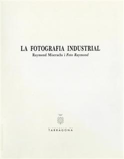 Fotografia industrial La : Raymond Miserachs i Foto Raymond