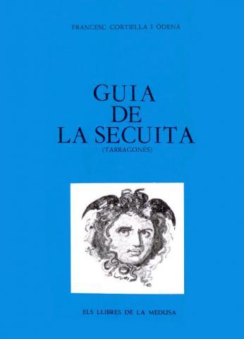 Guia de la Secuita: la Secuita, l'Argilaga, Vistabella i les Gunyoles