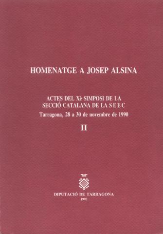 Homenatge a Josep Alsina: actes del Xè Simposi de la Secció Catalana de la Societat Espanyola d'Estudis Clàssics
