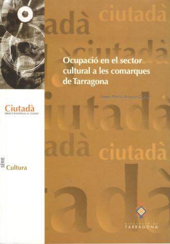 L'ocupació en el sector cultural a les comarques de Tarragona